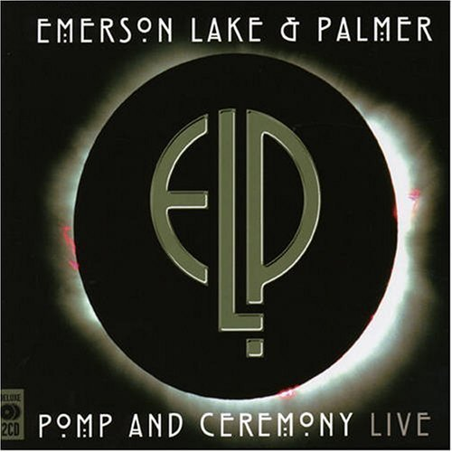 Emerson Lake & Palmer - Pomp and Ceremony Live Cover Front.jpg